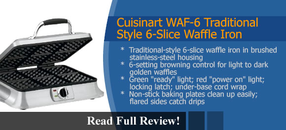 Cuisinart WAF-6 Traditional-Style 6-Slice Waffle Iron Review