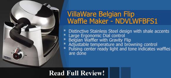 The VillaWare Belgian Flip Waffle Maker NDVLWFBFS1 Review